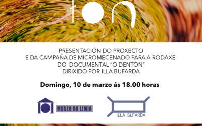 """Presentación do crowdfunding e do Proxecto Documental """"O Dentón"""""""